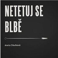 Netetuj se blbě - Kniha