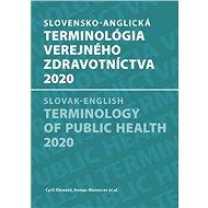 Slovensko-anglická terminológia verejného zdravotníctva 2020: Slovak-english terminology of public h - Kniha