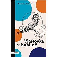 Kniha Vlaštovka v bublině - Kniha