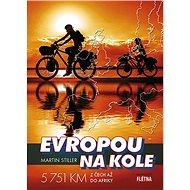 Evropou na kole: 5 751 km z Čech až do Afriky - Kniha