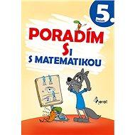 Poradím si s matematikou 5. ročník - Kniha