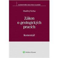 Zákon o geologických pracích: Komentář - Kniha