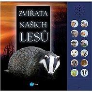 Zvířata našich lesů - Kniha