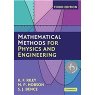 Mathematical Methods for Physics and Engineering: A Comprehensive Guide - Kniha