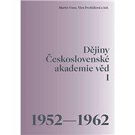 Dějiny Československé akademie věd I: 1952 - 1962 - Kniha
