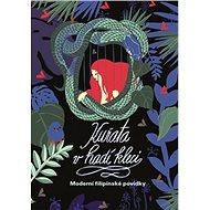 Kuřata v hadí kleci: Moderní filipínské pohádky - Kniha