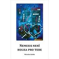Nemesis není holka pro tebe - Kniha