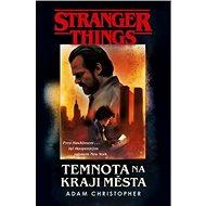 Stranger Things: Temnota na okraji města - Kniha
