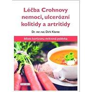 Léčba Crohnovy nemoci, ulcerózní kolitidy a artritidy: Místo kortizonu mrkvová polévka