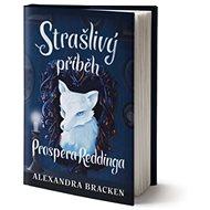 Strašlivý příběh Prospera Reddinga - Kniha