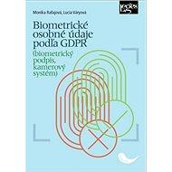 Biometrické osobné údaje podľa GDPR: (biometrický podpis, kamerový systém) - Kniha