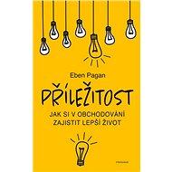 Příležitost: Jak si v obchodování zajistit lepší život - Kniha