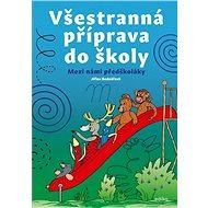 Všestranná příprava do školy: Mezi námi předškoláky - Kniha