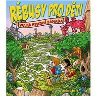 Rébusy pro děti Velká hradní záhada - Kniha