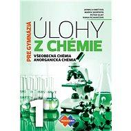 Úlohy z chémie 1 pre gymnáziá: Všeobecná chémia, Anorganická chémia - Kniha