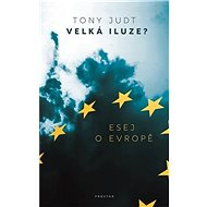 Velká iluze?: Esej o Evropě