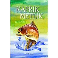 Kapřík Metlík a naděje - Kniha