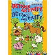 Detské aktivity Dětské aktivity: Náučné hry pre deti, Naučné hry pro děti - Kniha