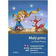 Le Petit Prince Malý princ: Dvojjazyčná kniha, pro začátečníky - Kniha