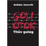 Goli otok Titův gulag - Kniha