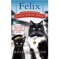 Felix Plnou parou vpřed - Kniha