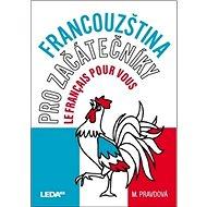 Francouzština pro začátečníky: Le français pour vous - Kniha