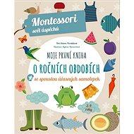 Moje první kniha o ročních obdobích: se spoustou úžasných samolepek - Kniha