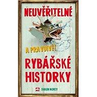 Neuvěřitelné a pravdivé rybařské historky - Kniha