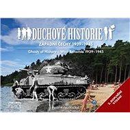 Duchové historie Západní Čechy 1939 - 1945 - Kniha