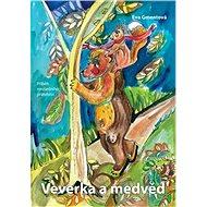 Veverka a medvěd: příběh nevšedního přátelství - Kniha