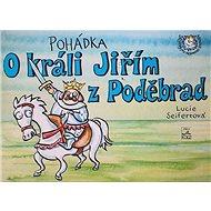 Pohádka o králi Jiřím z Poděbrad - Kniha