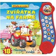 Příběh se zvuky Zvířátka na farmě: 18 různých zvuků - Kniha