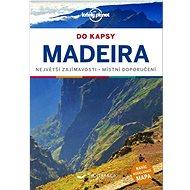 Madeira do kapsy: Největší zajímavosti Místní doporučení - Kniha