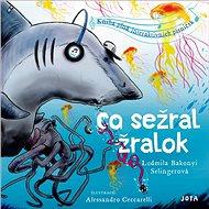Co sežral žralok: Kniha plná interaktivních písniček - Kniha