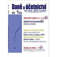 Daně a účetnictví bez chyb, pokut a penále 6/2020: Stavební zákon po novele, Epidemie koronaviru daň - Kniha