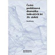 Česká problémová dramatika šedesátých let 20. století - Kniha