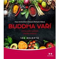 Buddha vaří: Výživa podle typologie tibetské medicíny - Kniha