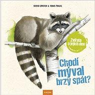 Chodí mýval brzy spát?: Zvířata a jejich den - Kniha