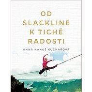 Od slackline k tiché radosti - Kniha