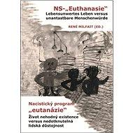 """Nacistický program """"eutanázie"""" / NS- """"Euthanasie"""" - Kniha"""