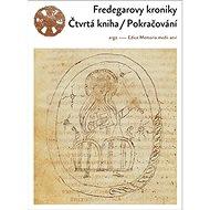 Fredegarovy kroniky Čtvrtá kniha / Pokračování