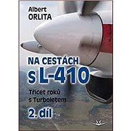 Na cestách s L-410: Třicet roků s Turboletem - Kniha