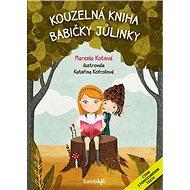 Kouzelná kniha babičky Jůlinky: Čtení s porozuměním textu - Kniha