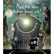 Medvěd Wrr Zachraň knižní svět! - Kniha