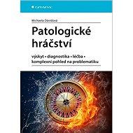 Patologické hráčství: výskyt, diagnostika, léčba, komplexní pohled na problematiku