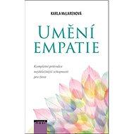Umění empatie: Kompletní průvodce nejdůležitější schopnosti pro život - Kniha