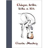 Chlapec, krtko, líška a kôň - Kniha