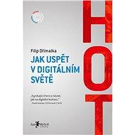 HOT - Jak uspět v digitálním světě - Kniha