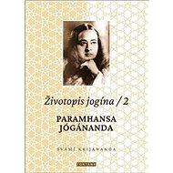 Životopis jogína 2: Paramhansa Jógánanda - Kniha