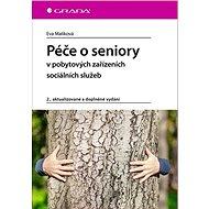 Péče o seniory v pobytových zařízeních sociálních služeb - Kniha